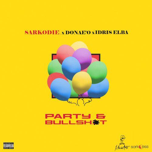 Sarkodie ft. Idris Elba & Donaeo – Party & Bullshit