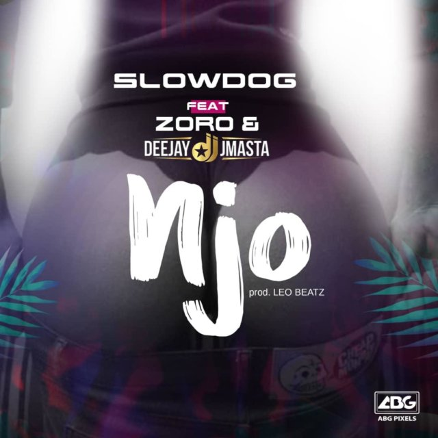 Slowdog – NJO ft. Zoro & Deejay J Masta