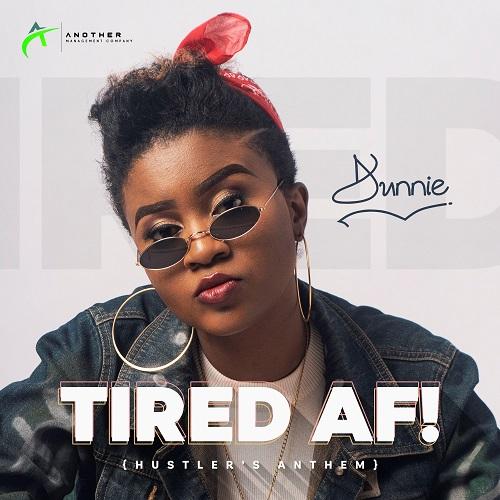Dunnie - Tired AF (Hustler's Anthem)