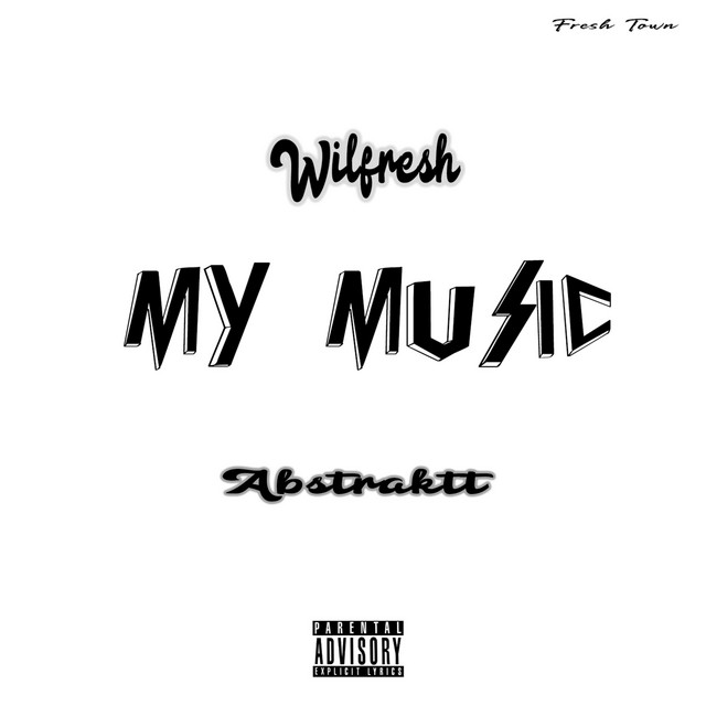 Wilfresh x Abstraktt - My Music