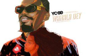 Ycee - Wahala Dey