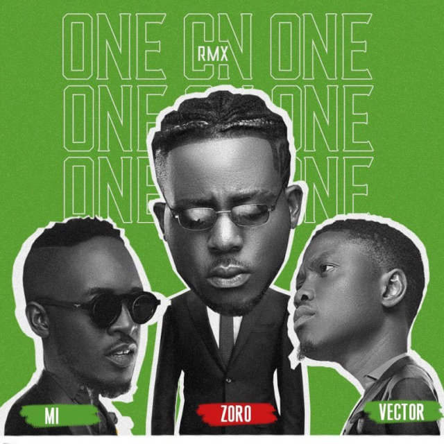 Zoro ft. MI Abaga & Vector - One On One (Remix)