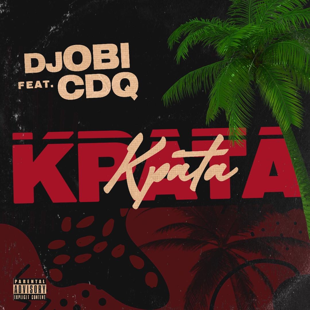 "DJ OBI x CDQ ""Kpata Kpata"" - download mp3"