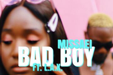 VIDEO: Missaei – Bad Boy ft. L.A.X
