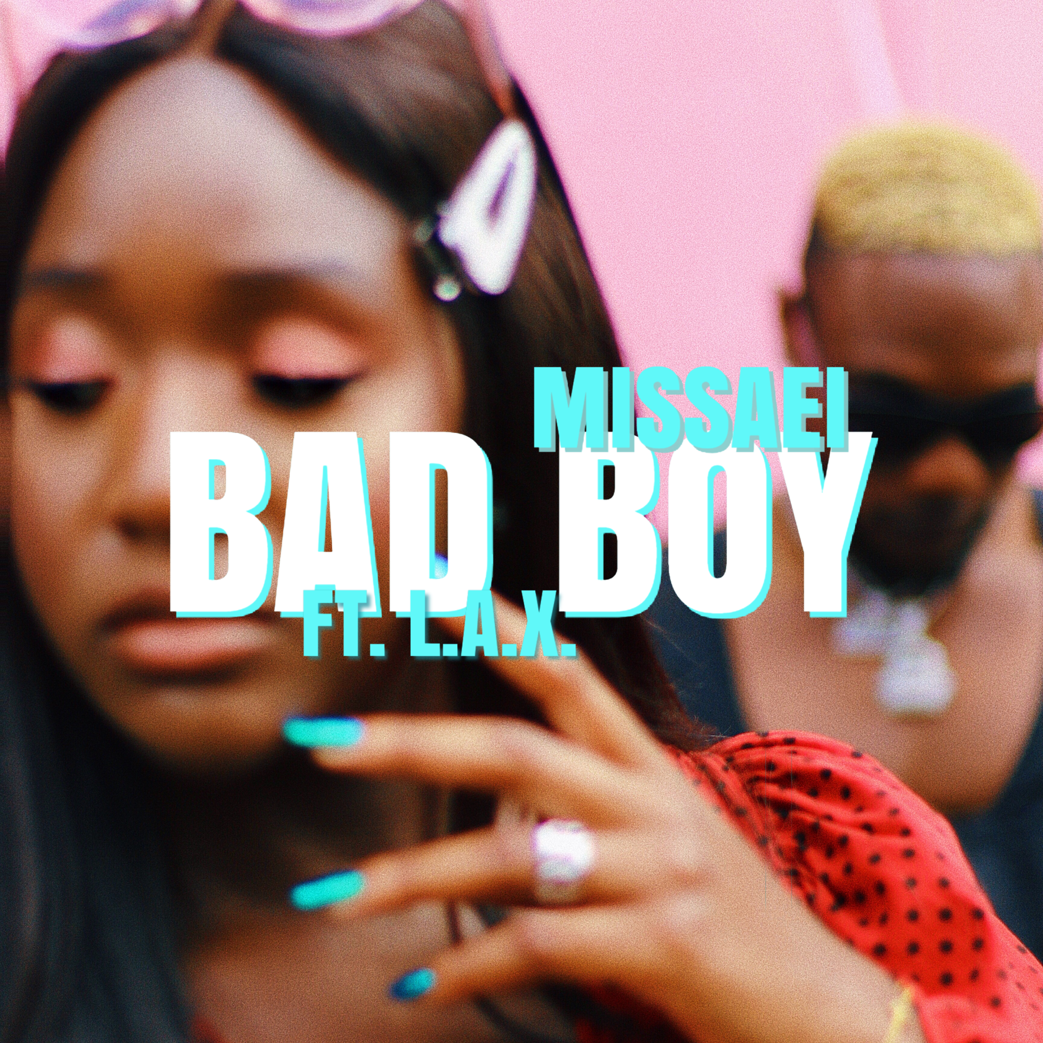 VIDEO: Missaei – Bad Boy ft LAX