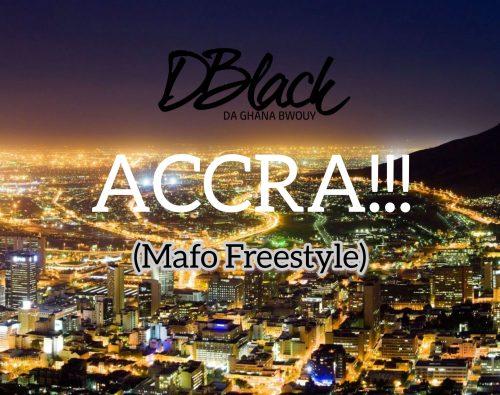 D-Black – Accra (Mafo Freestyle)