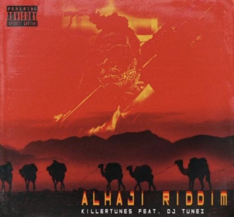 Killertunes x DJ Tunez - Alhaji Riddim
