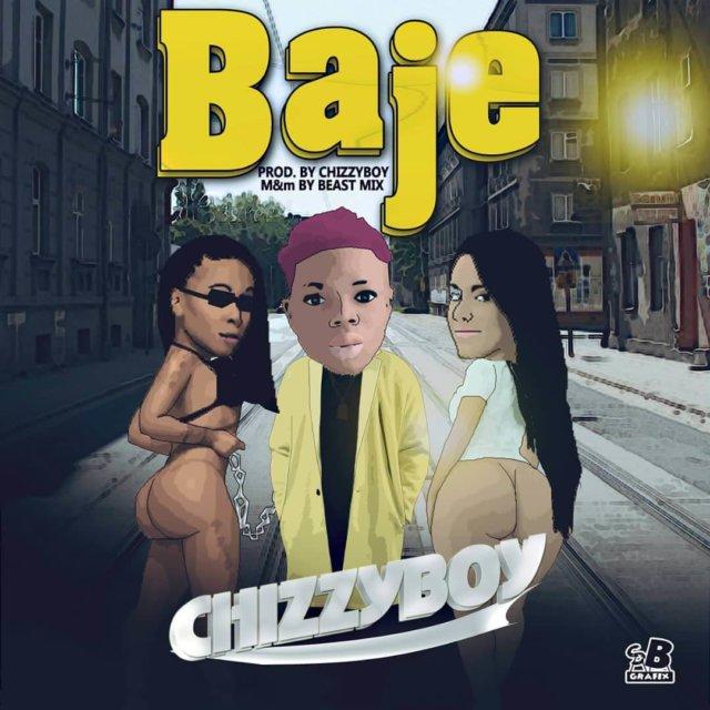 Chizzyboy – Baje