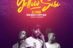 DJ Sawa ft. Deon Boakye & Pappy Kojo – Yellow Sisi