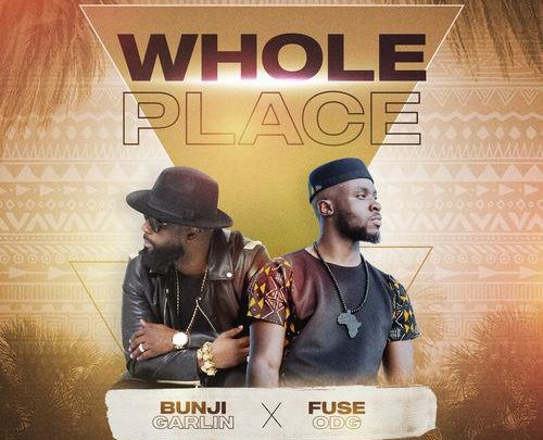 Fuse ODG x Bunji Garlin – Whole Place