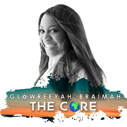 Glowreeyah Braimah album - The Core