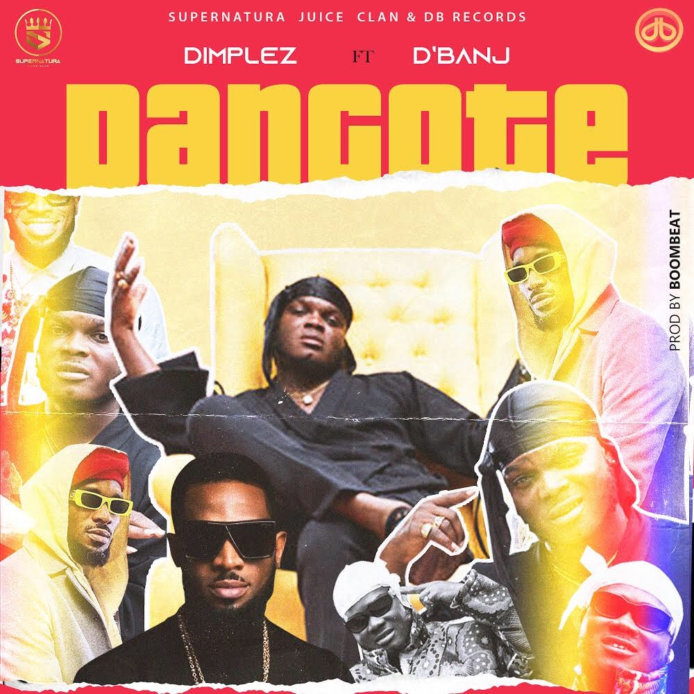 VIDEO + AUDIO: Dimplez Ft D'banj – Dangote