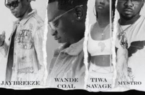 Jaybreeze X Wande Coal X Tiwa Savage X Mystro - Eh Oh Ah