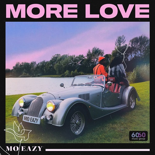 Mo Eazy - More Love