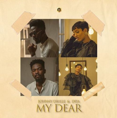 VIDEO: Di'ja X Johnny Drille - My Dear - video and Download mp3