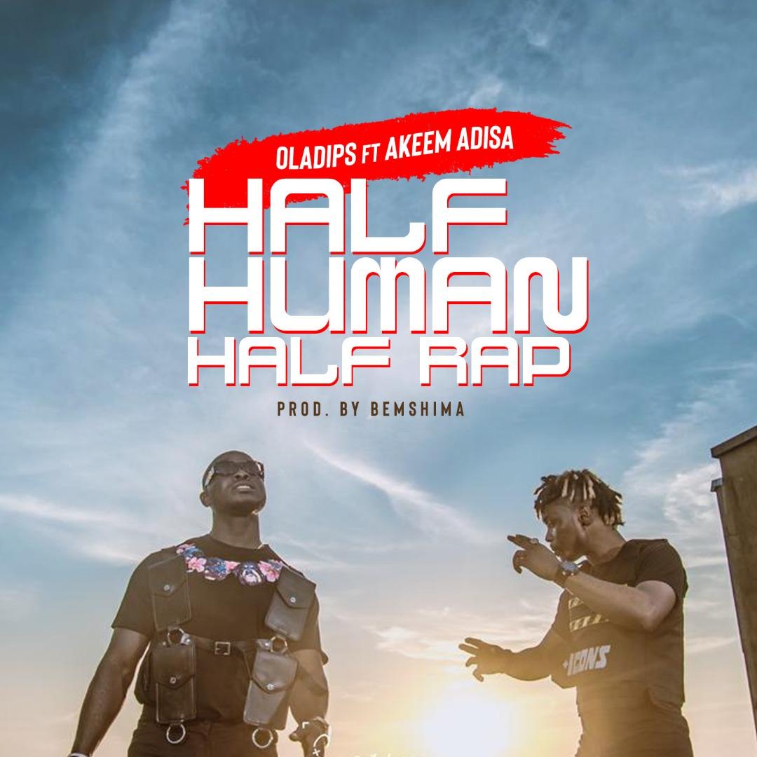 Oladips ft. Adisa - Half Human Half Rap