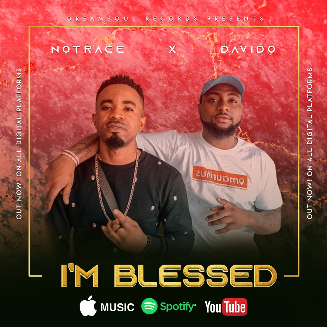 VIDEO: Notrace x Davido - I'm Blessed