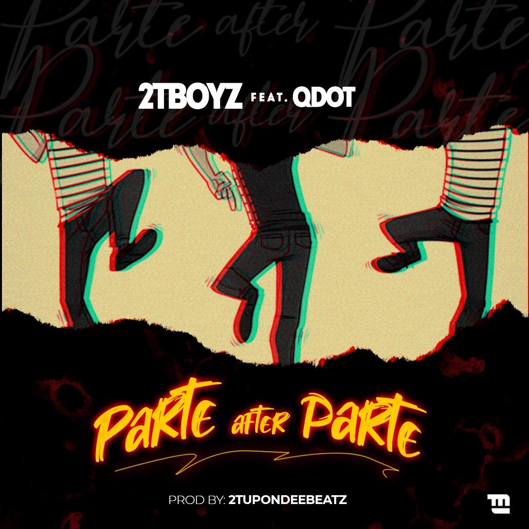 2T Boyz x Qdot - Parte After Parte
