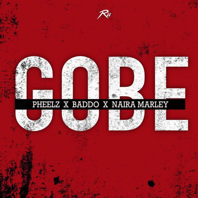 Pheelz X Olamide X Naira Marley - Gobe