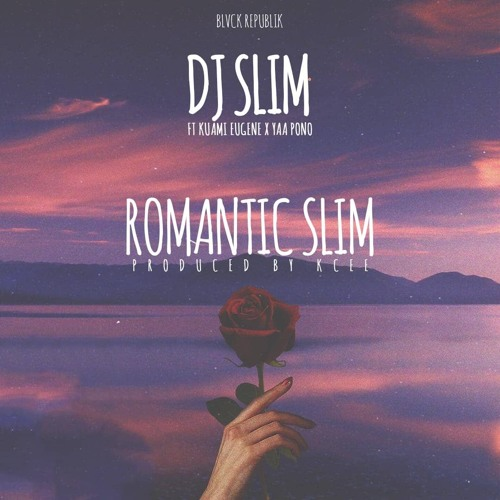DJ Slim ft. Kuami Eugene & Yaa Pono – Romantic Slim