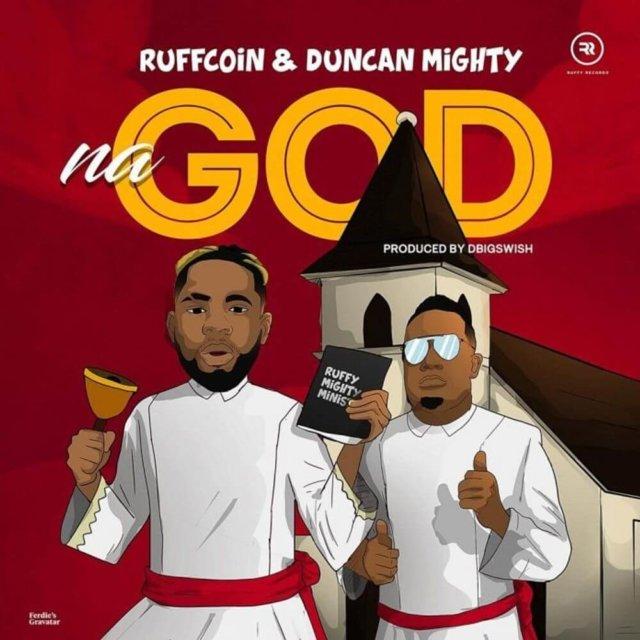 Ruffcoin ft. Duncan Mighty - Na God