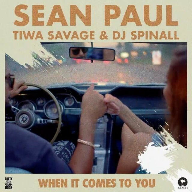 Sean Paul ft. Tiwa Savage & DJ Spinall – When It Comes To You