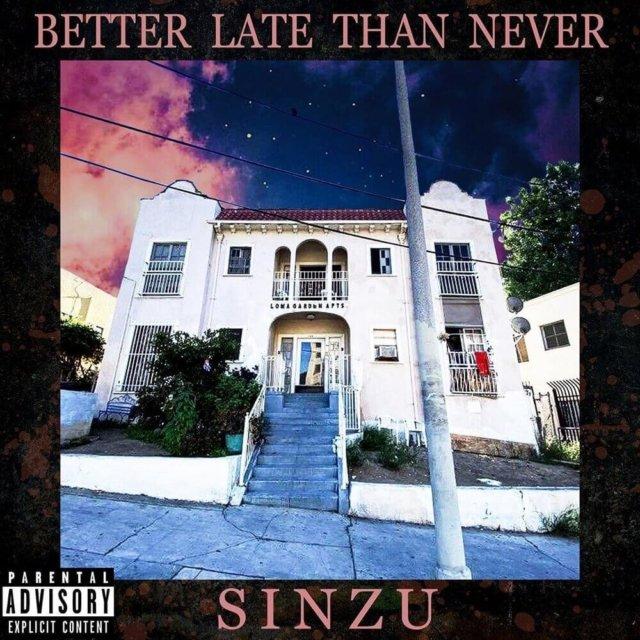 Sinzu - Better Late Than Never (Album)
