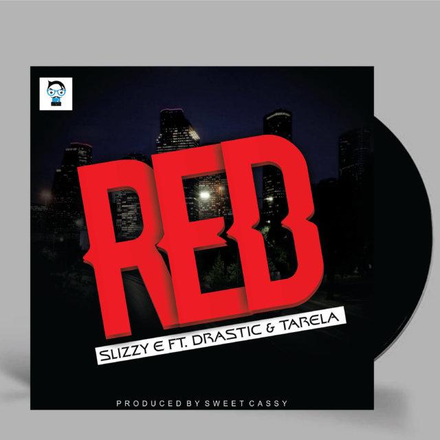 Slizzy E - Red ft. Drastic & Tarela