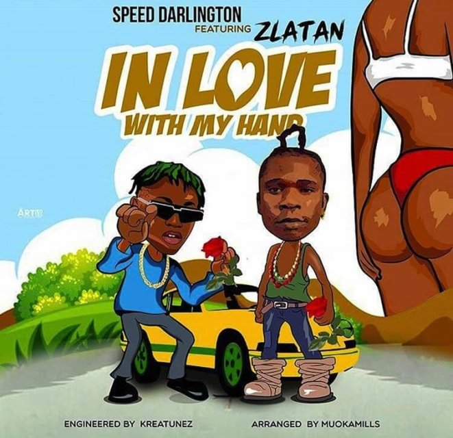 Speed Darlington ft. Zlatan – In Love With My Hands