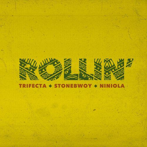 Trifecta x Stonebwoy x Niniola – Rollin'