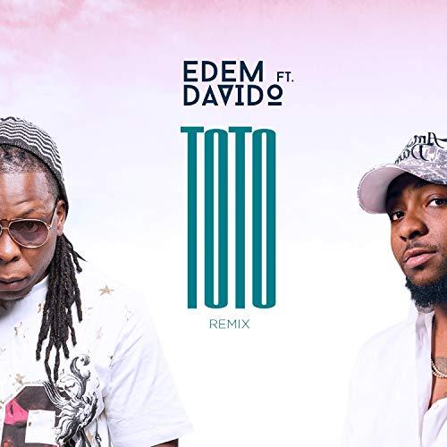 Edem ft. Davido – Toto (Remix) - Download mp3