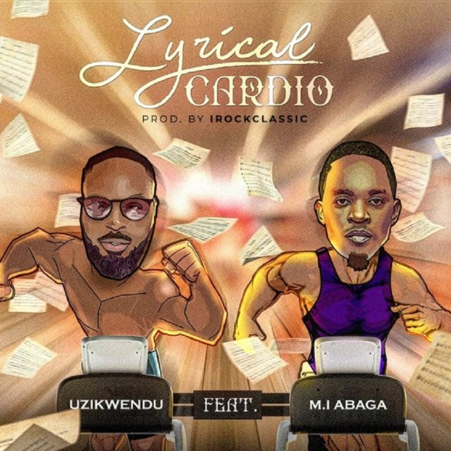 Uzikwendu ft. MI Abaga - Lyrical Cardio