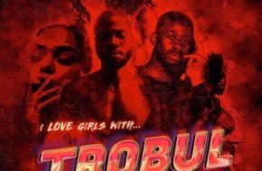 Sarz & Wurld - I Love Girls With Trobul (EP)