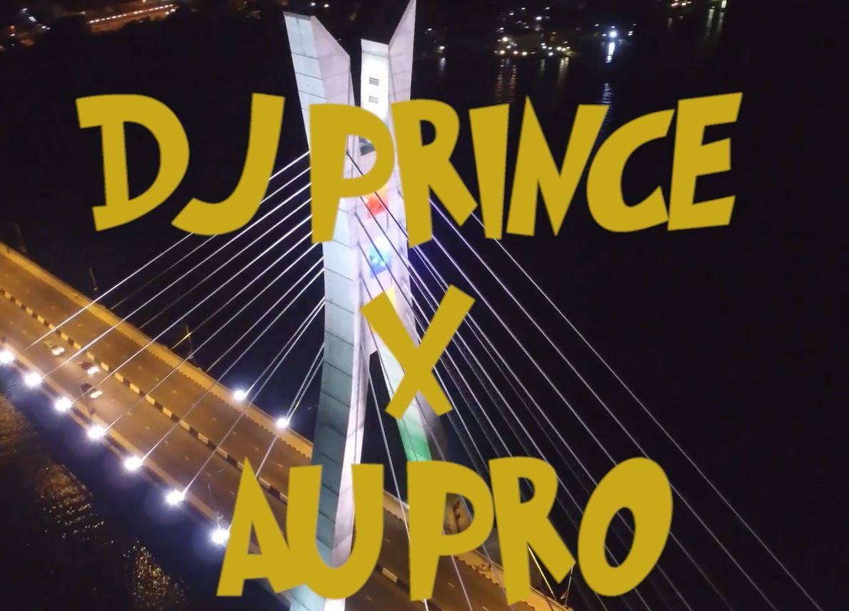 VIDEO: Au Pro X DJ Prince - Look At You
