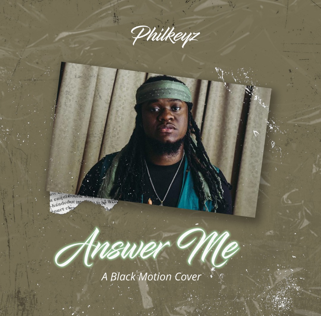 Philkeyz - Answer Me (A Black Motion Cover)
