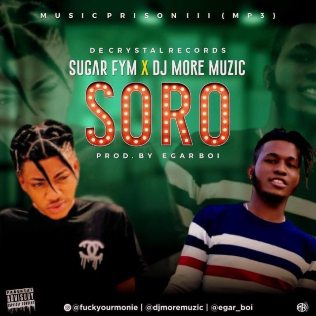 Sugar FYM ft. DJ More Muzic – Soro