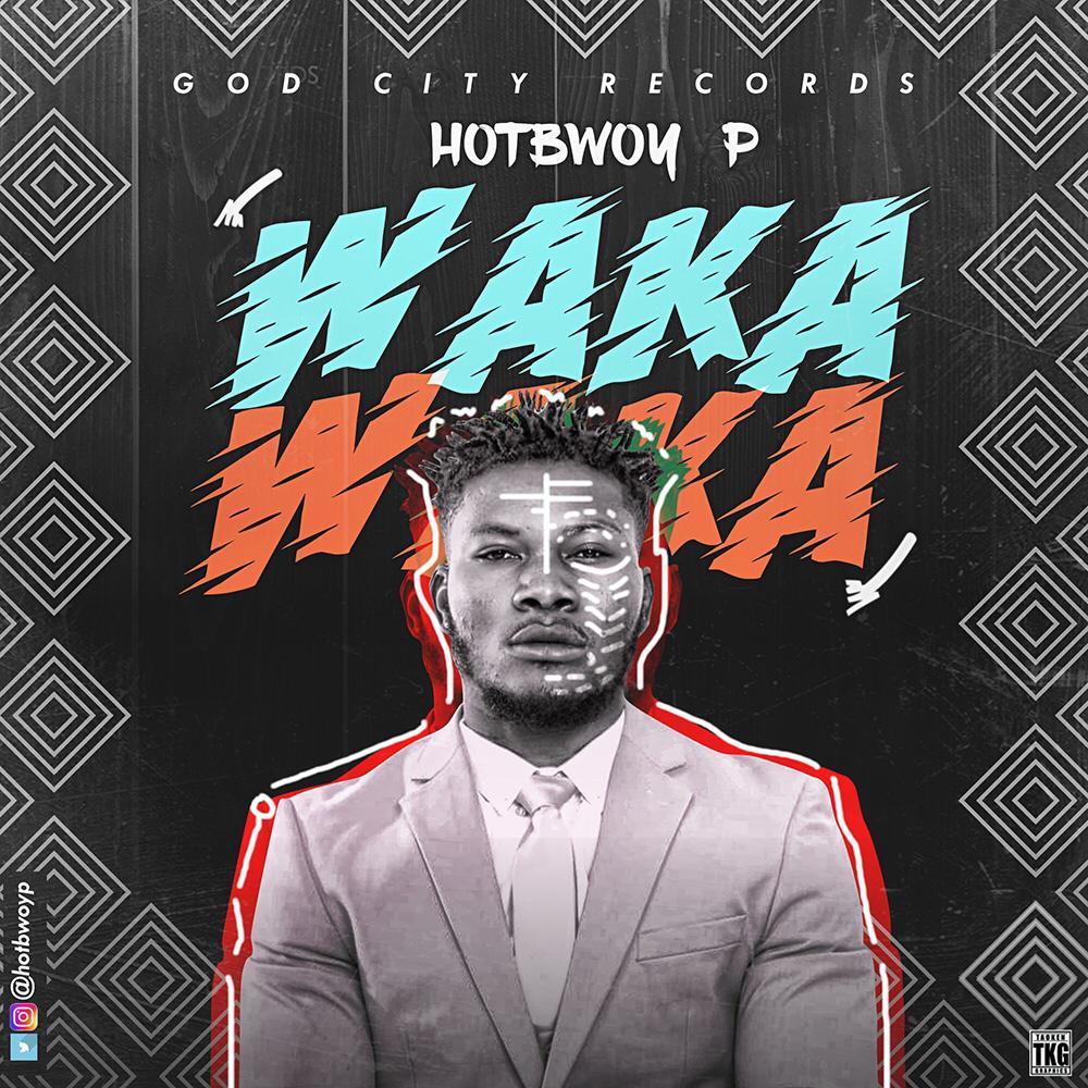 Hotbwoy – waka waka