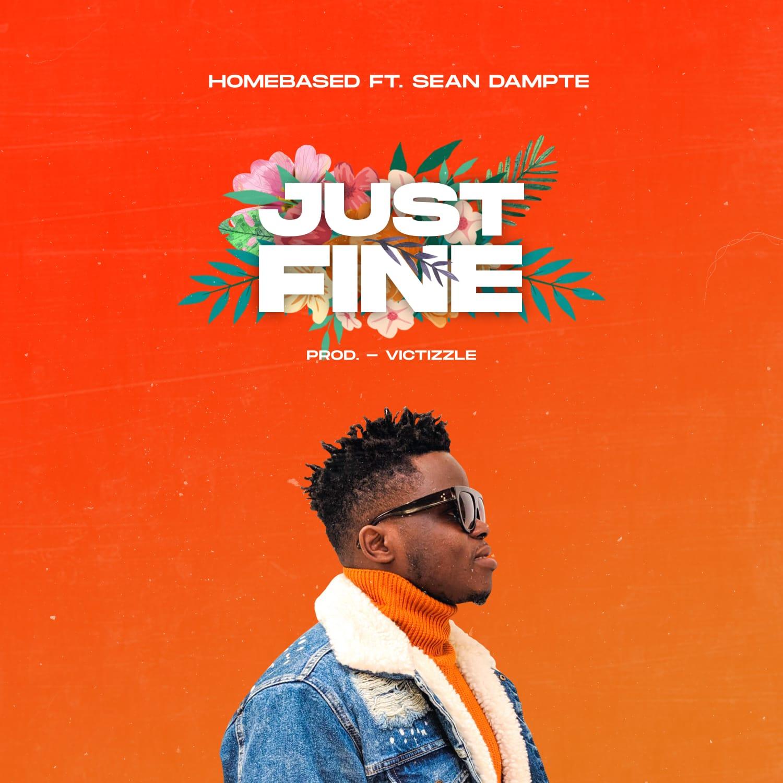 Homebased ft Sean Dampte – Just Fine - Download mp3