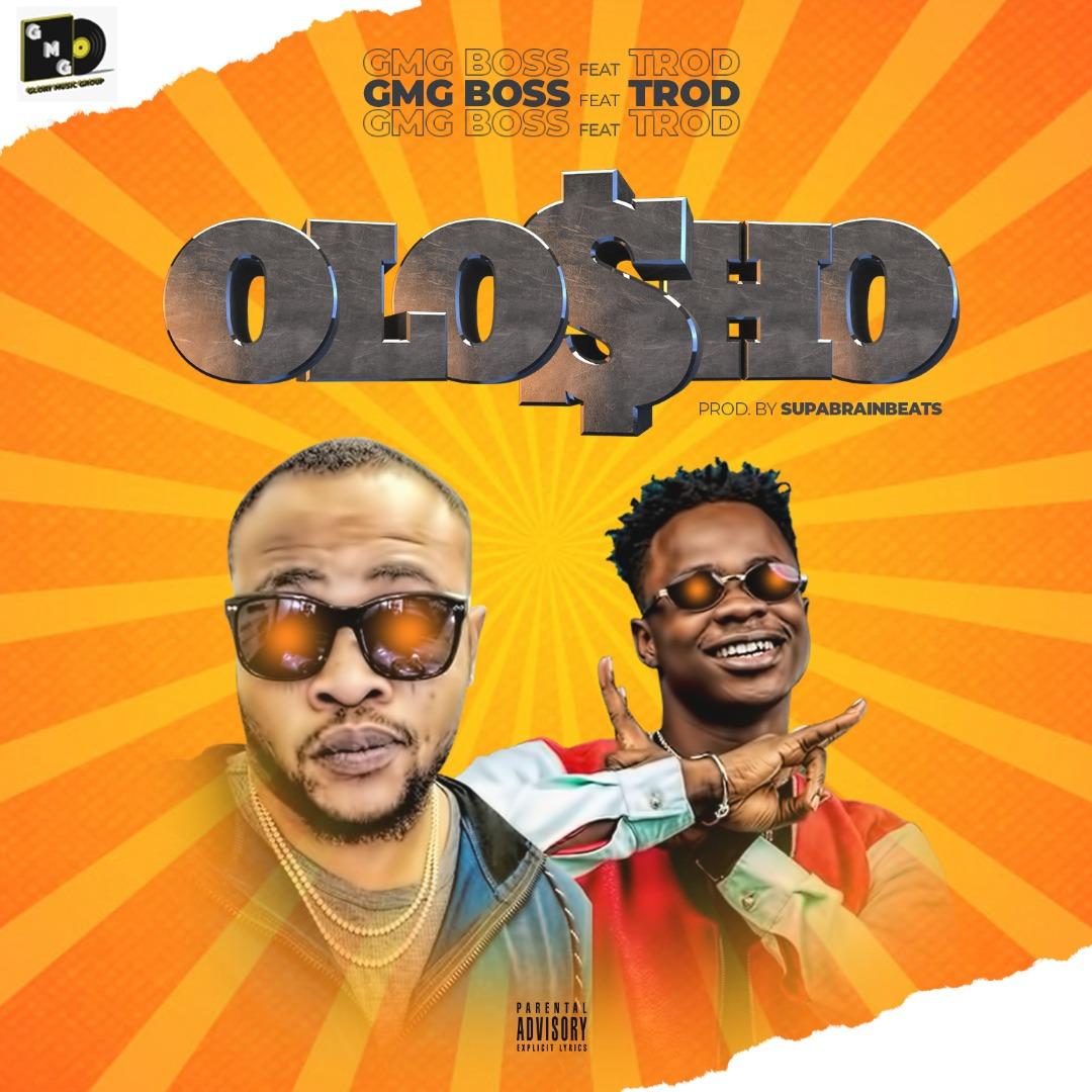 GMG Boss x Trod – Olo$ho