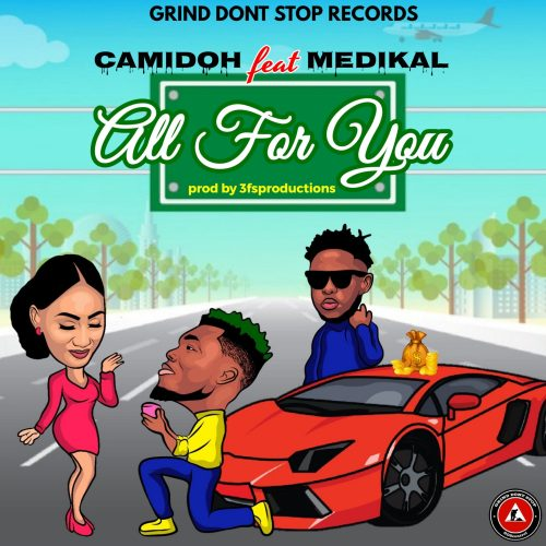 Camidoh ft. Medikal - All For You - download mp3