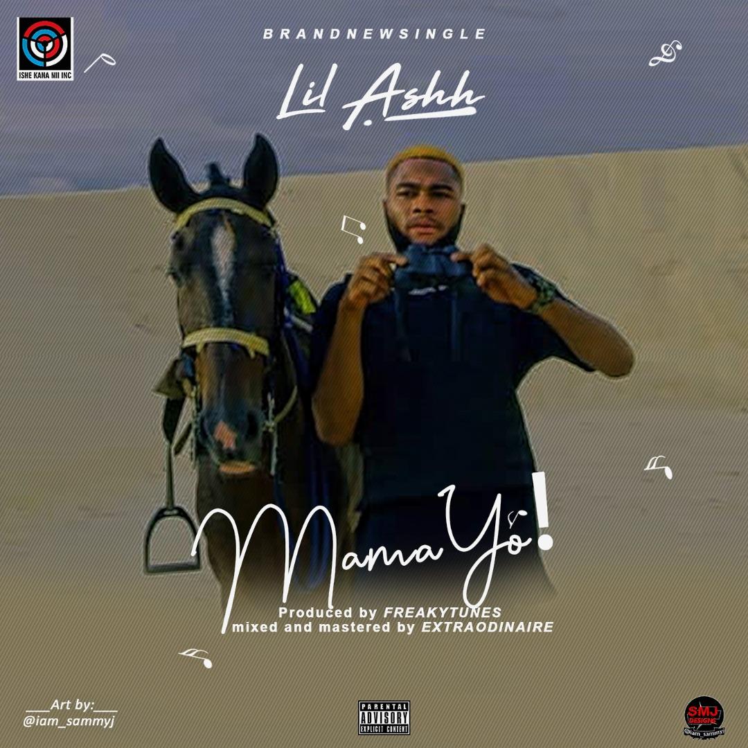 Lil Ashh – Mama Yo!