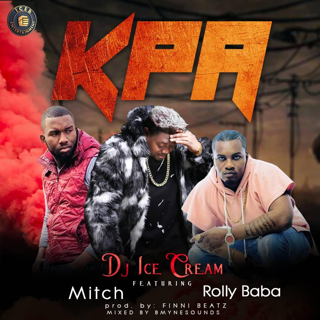 DJ Ice Cream ft. Mitch & Rolly Baba – Kpa - Download mp3