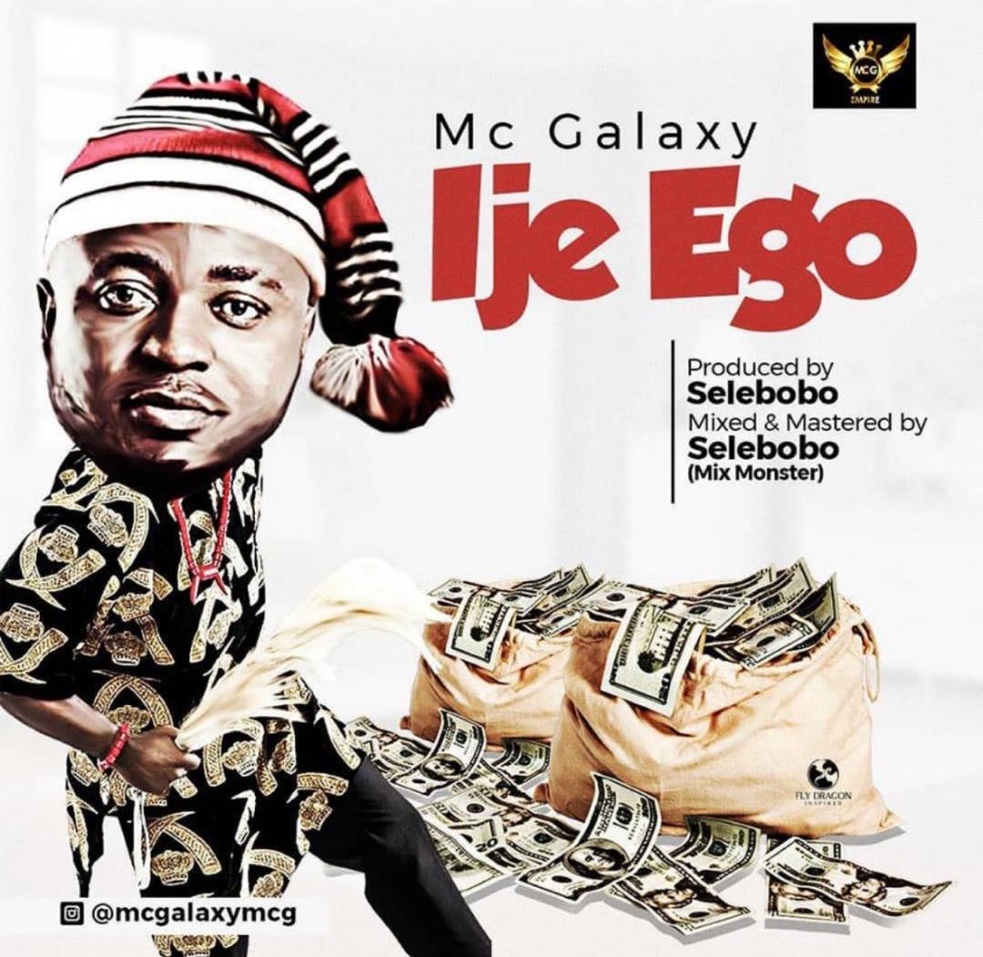 MC Galaxy - Ije Ego (Prod. by Selebobo)