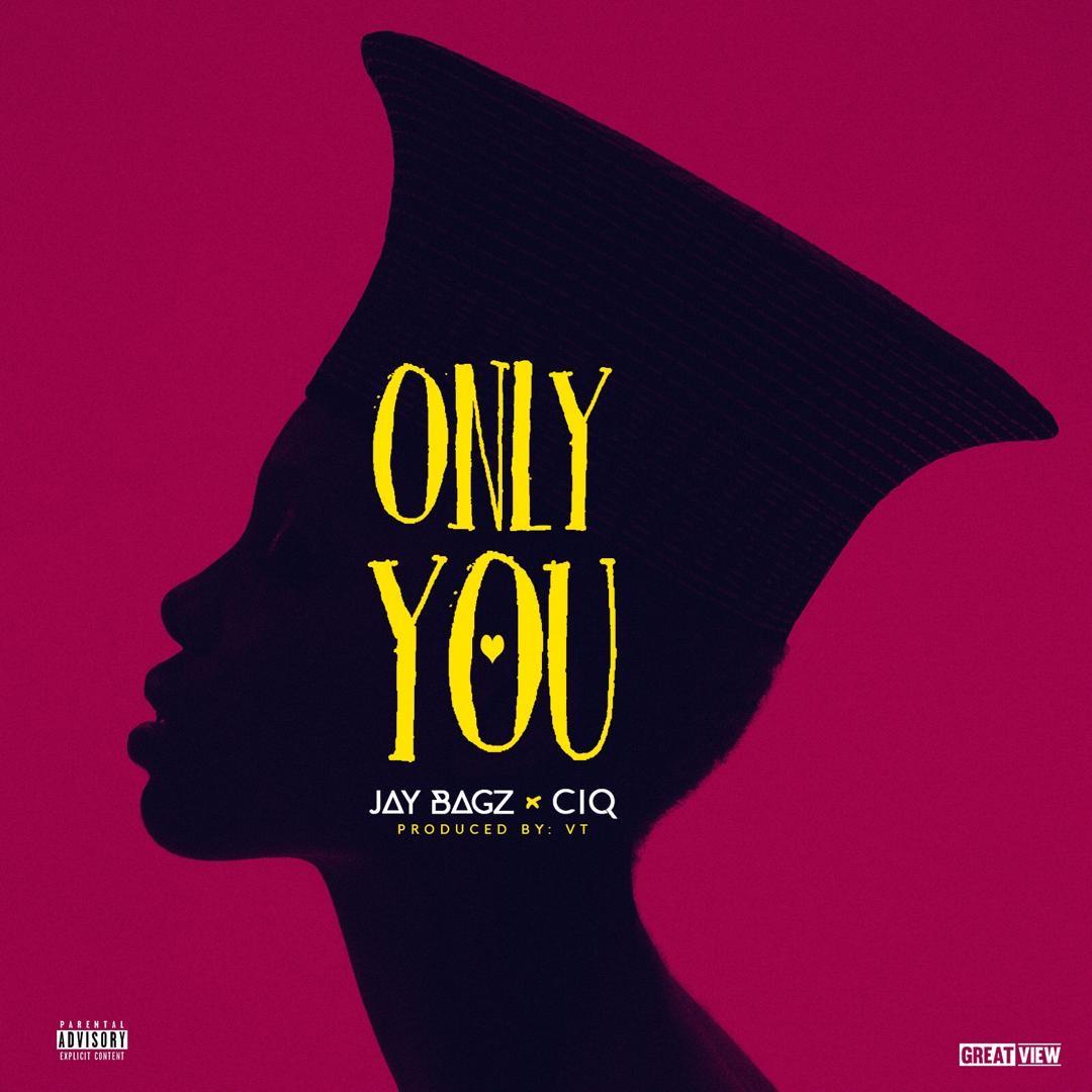 Jay Bagz – Only You ft. CIQ