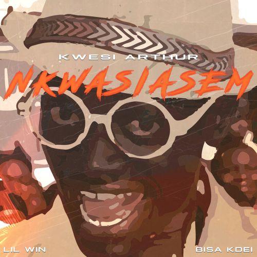 Kwesi Arthur ft. Lil Win & Bisa Kdei – Nkwasiasem