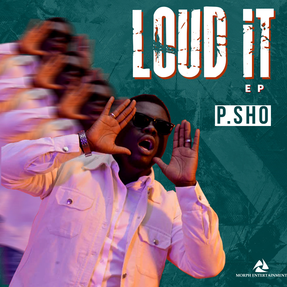 P.Sho – Loud It