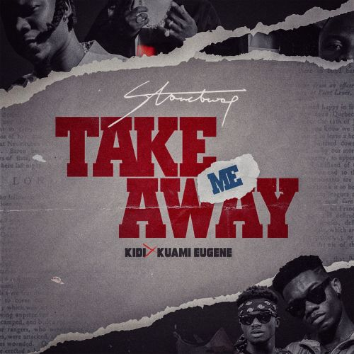 Stonebwoy ft. KiDi & Kuami Eugene – Take Me Away
