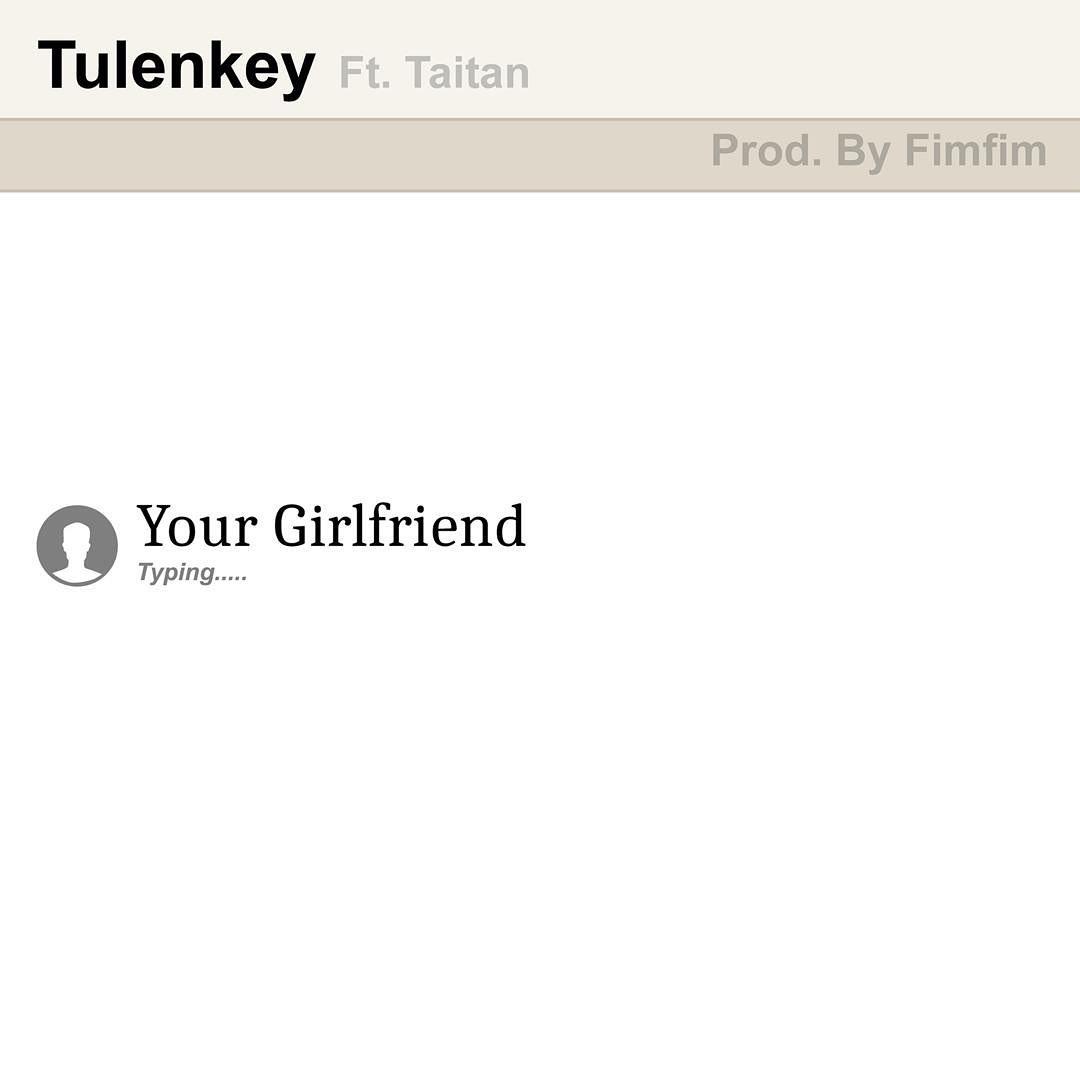 Tulenkey ft. Taitan – Your Girlfriend