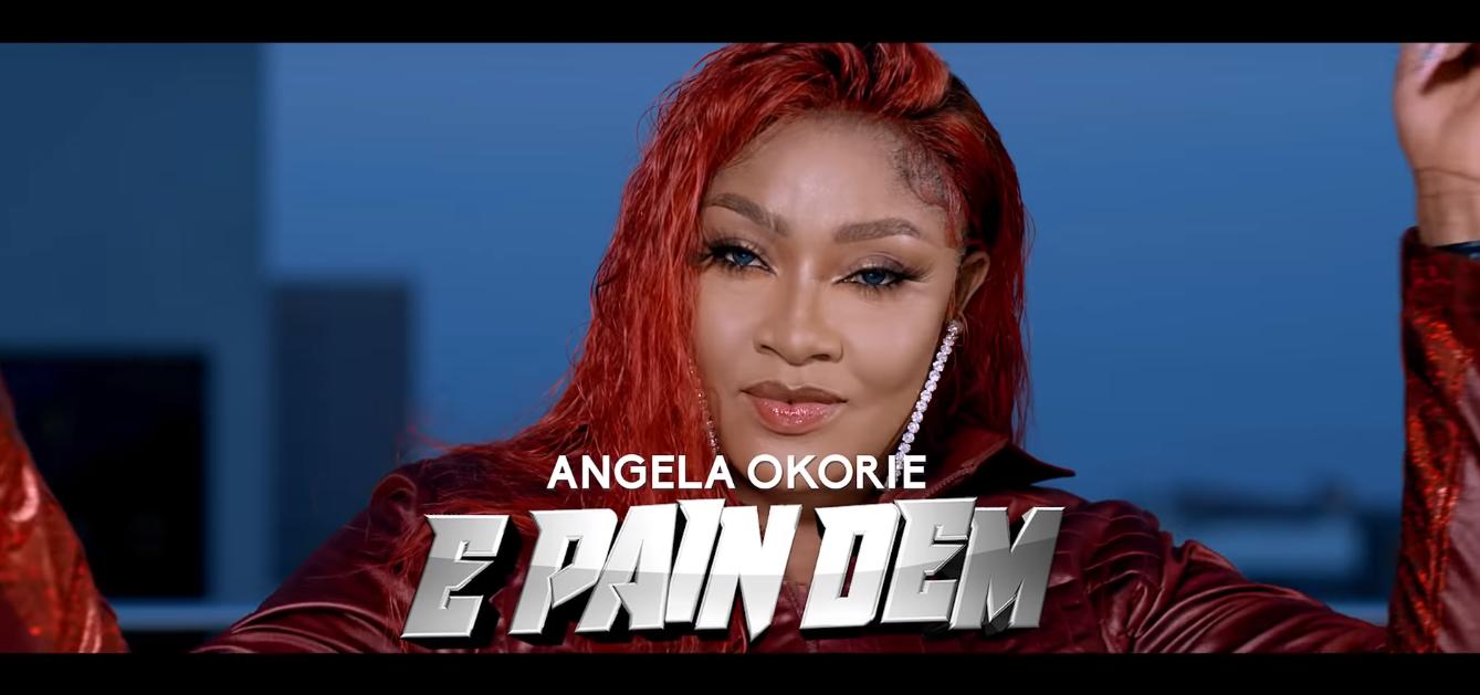 VIDEO: Angela Okorie - E Pain Dem