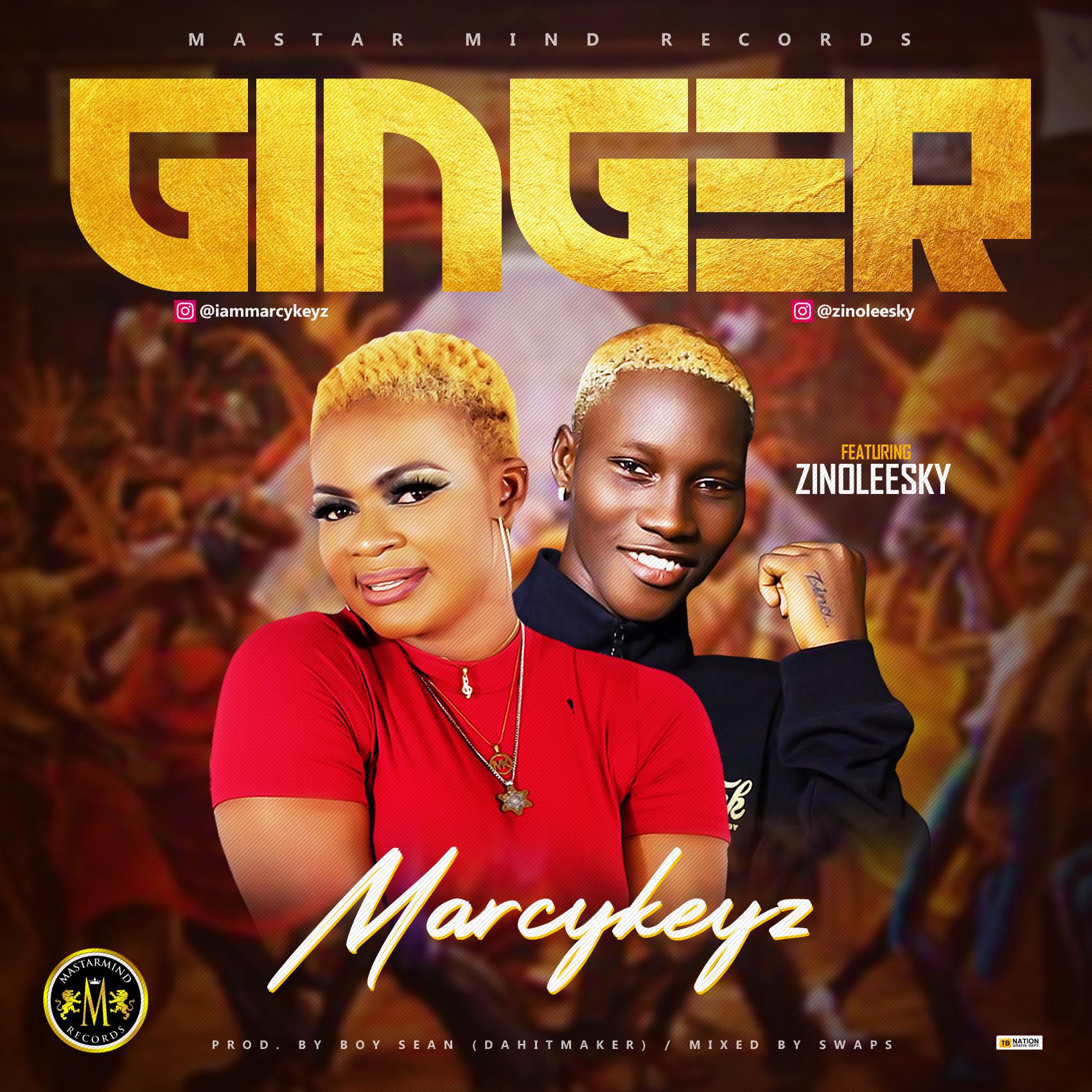 Marcykeyz ft. Zinoleesky – Ginger